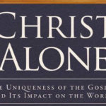 """An Introduction to """"Christ Alone"""""""